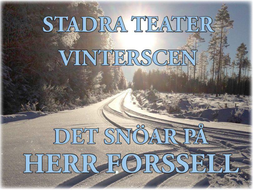 STADRA VINTERSCEN 2017 – DET SNÖAR PÅ HERR FORSSELL
